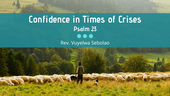 Confidence in Times of Crises | Psalm 23