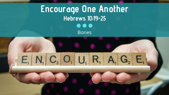 Encourage One Another | Hebrews 10:19-25