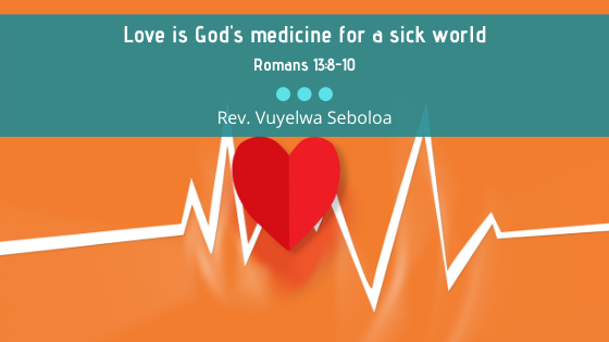Romans 13:8-10 | Love is God's medicine for this sick world