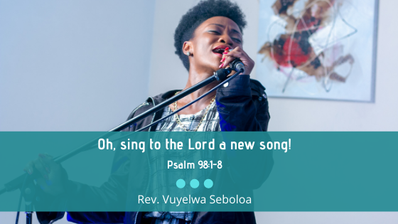 Oh Sing to the Lord a new song | Psalm 98
