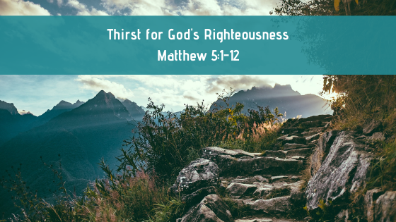 Matthew 5:1-12 | Thirst for God's Righteousness